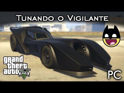 Tunando o Vigilante - Batmóvel a 1000 km/h!? :O | GTA V - PC [PT-BR]