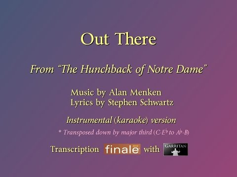"""Out There"" Reconstructed karaoke [key-down] (The Hunchback of Notre Dame) / Finale with Garritan"