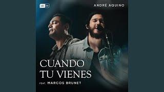 Cuando Tu Vienes (feat. Marcos Brunet)
