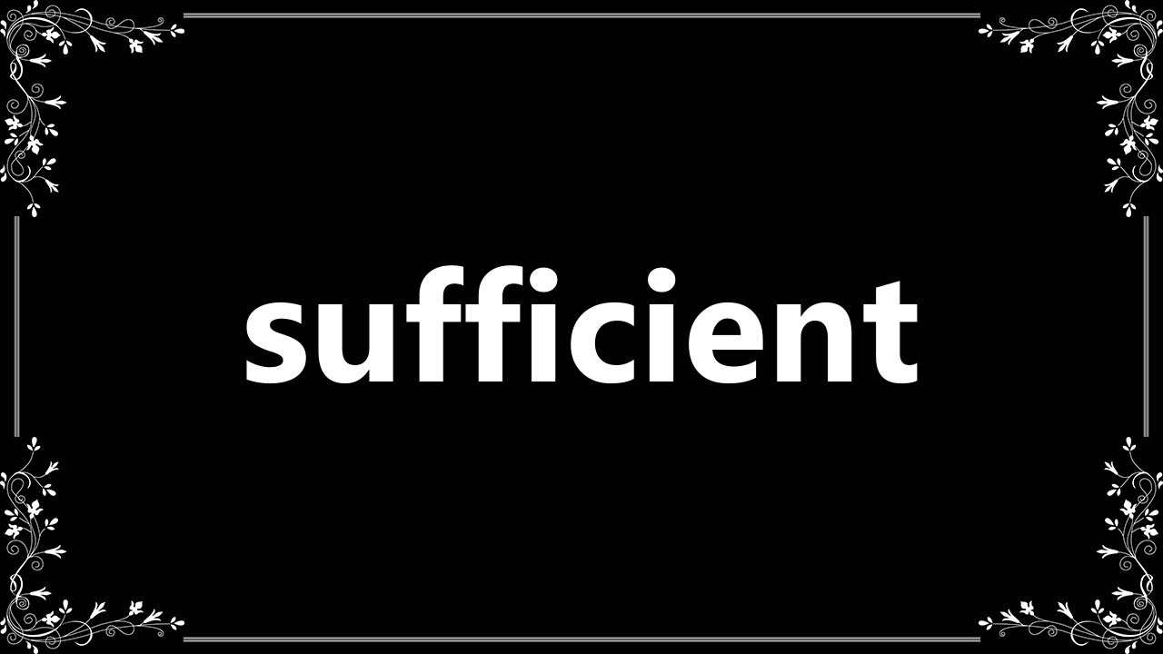 Sufficient - Definition and How To Pronounce