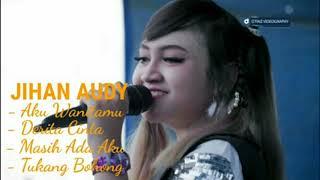 Kumpulan Lagu Jihan Audy Terbaru 2019