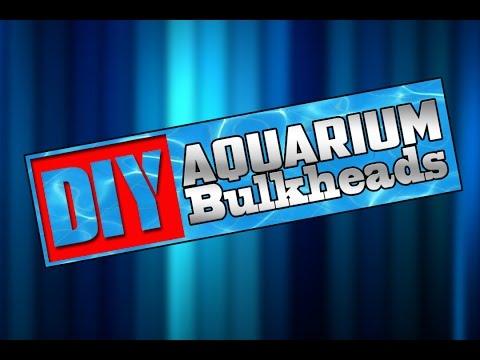 DIY -  Aquarium Bulkheads #112