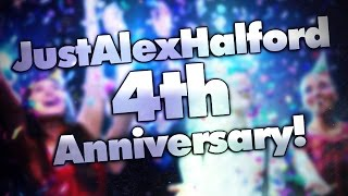 JustAlexHalford's 4th Anniversary! Video