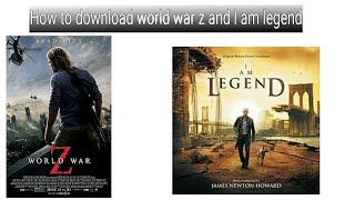 How to download I am legend and world war z in hindi in 720p