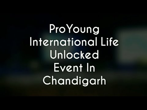 ProYoung Life Unlocked Event In Chandigarh On Dete 05/03/2018