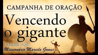 """""""ORAÇÃO"""" para """"VENCER O GIGANTE"""". Com o Missionário Marcelo Gomes-Brasil."""