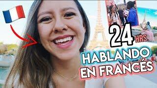 ¡24 horas hablando en FRANCÉS! 🇫🇷   Vlog en Francia