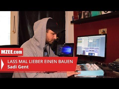 Sadi Gent: Lass mal lieber einen bauen #07 (Reportage)