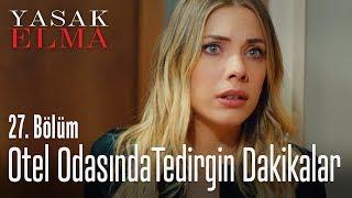 Otel odasında Halit'e yakalandılar - Yasak Elma 27. Bölüm