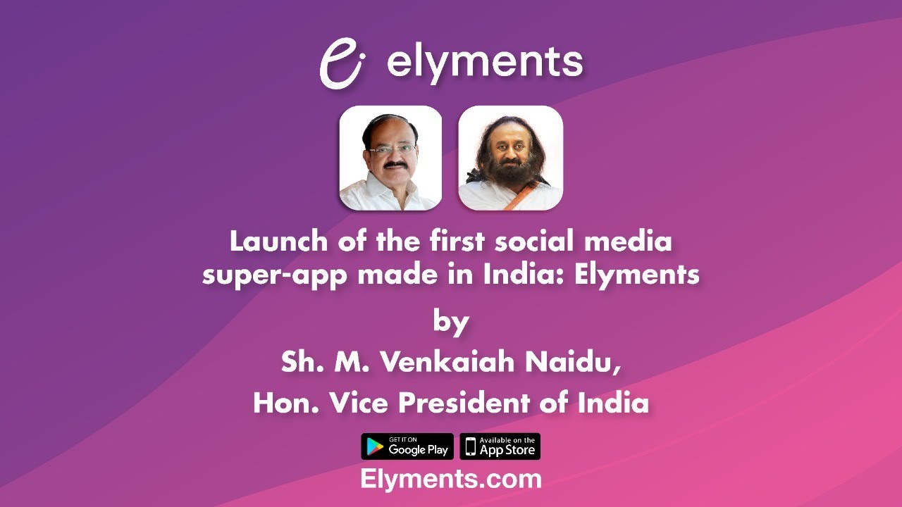 Launch of the Elyments by Sh. M. Venkaiah Naidu, Hon'ble Vice President of India.