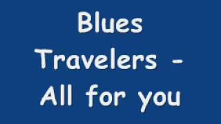 Watch Blues Traveler All For You video