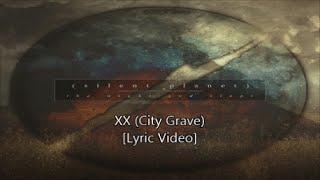 Silent Planet - XX (City Grave) [Lyric Video]