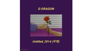 [han/rom/indo] g-dragon - untitled, 2014 (무제) | lirik terjemahan