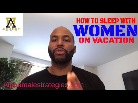 How To Sleep With Women On Vacation