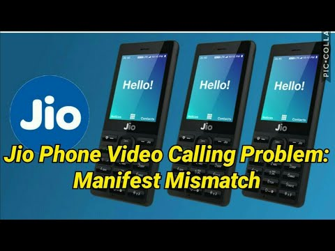 Manifest Mismatch ,  Jiophone Video Calling problem solved. First ever complete solution