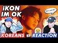 KOREAN BOYS React to  iKON   I M OK