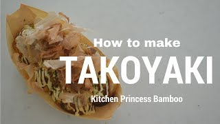 How to make ★Takoyaki★the most popular street food in Japan★たこやきの作り方(EP11)