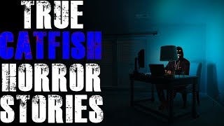 True Catfish Creepy Horror Stories | Vol 2