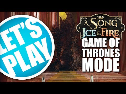 Let's Play: A Song of Ice and Fire - Game of Thrones Scenario