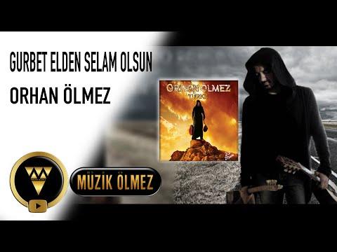 Orhan Ölmez - Gurbet Elden Selam Olsun - Sivas  - Official Şarkı