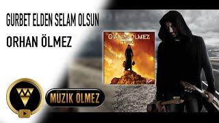 Orhan Ölmez - Gurbet Elden Selam Olsun - Sivas  - Official Audio