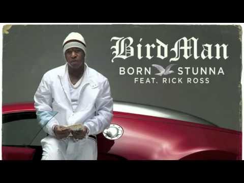 Birdman Feat. Rick Ross - Born Stunna
