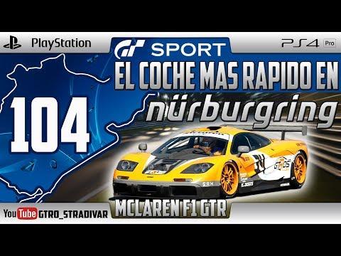 GT SPORT - EL COCHE MAS RAPIDO EN NURBURGRING #104 | MCLAREN F1 GTR | GTro_stradivar
