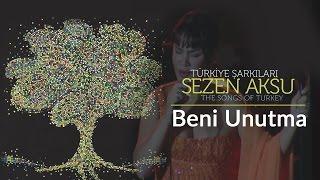 Sezen Aksu - Beni Unutma | Türkiye Şarkıları - The Songs of Turkey (Live)