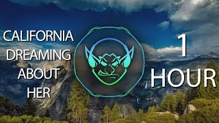 California Dreaming About Her ♥ (Goblin Mashup) 【1 HOUR】