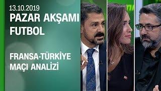 Fransa-Türkiye maçının analizi ve tahmini - Pazar Akşamı Futbol 13.10.2019 Pazar