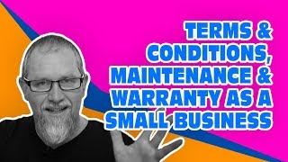 Small Business Web Designer (1 of 3): Terms & Conditions, Maintenance & Warranty as a Small Business