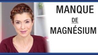 Ça vous change la vie - Manque de magnésium