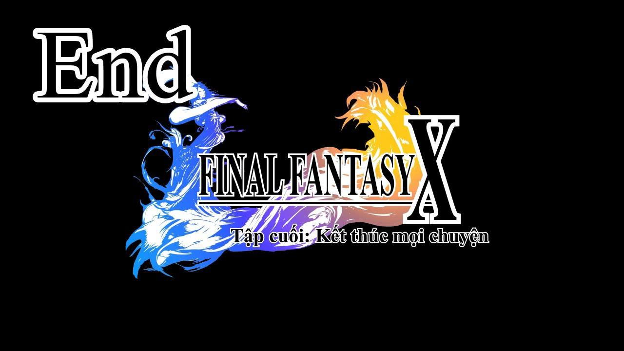 [Vietsub] – Final fantasy X HD – Tập cuối: Kết thúc mọi chuyện