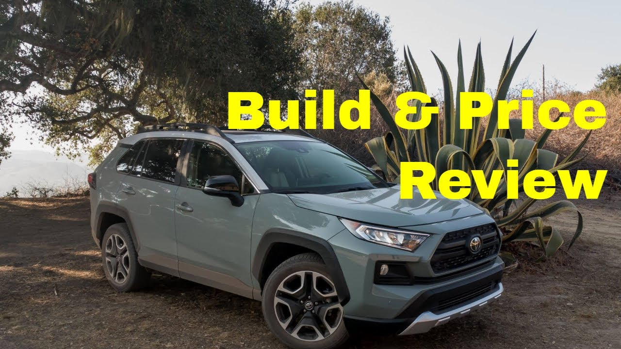 Toyota Build And Price >> 2019 Toyota Rav4 Adventure Build Price Review Colors
