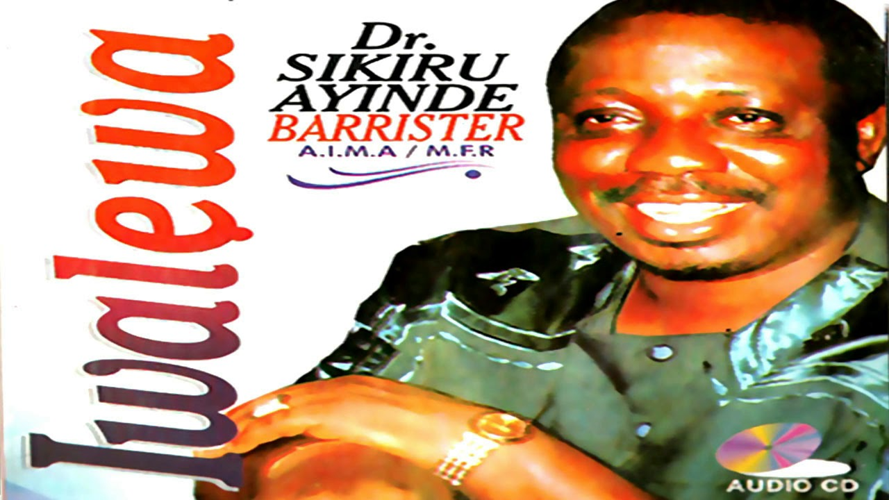 Download DR. SIKIRU AYINDE BARRISTER - IWALEWA - LATEST FUJI SONG 2020