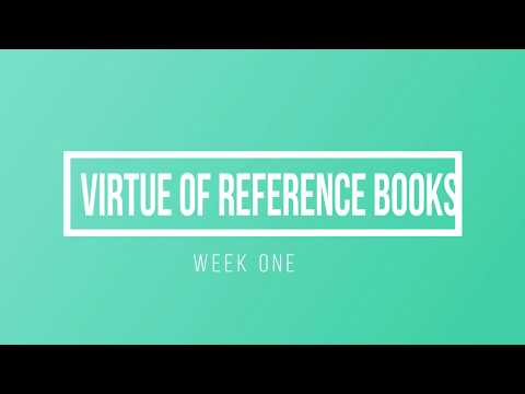 Virtue of Reference Books - Week 1