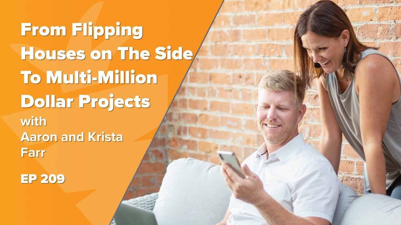 From Flipping Houses on The Side To Multi-Million Dollar Projects w/ Agents Aaron and Krista Farr