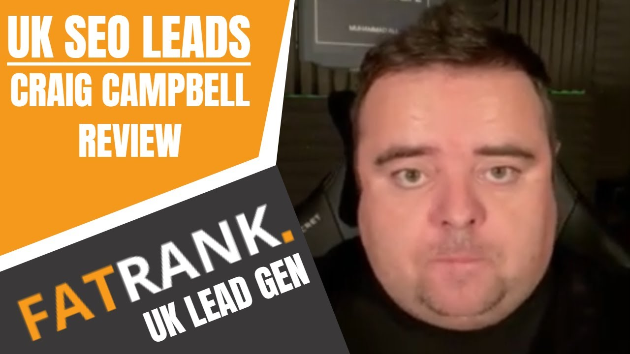 Download Craig Campbell Review on FatRank Driving SEO Leads in the UK | SEO Lead Generation