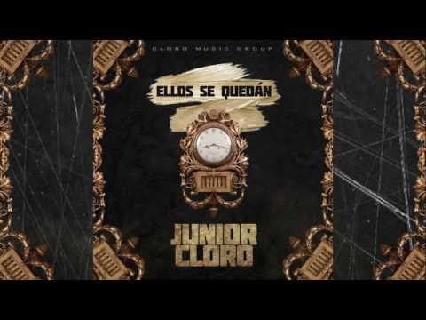 """JUNIOR CLORO """"ELLOS SE QUEDAN"""" PRODUCED BY: EDWIN DA TOOLS AND FIUREL CMGLIFE RECORDS,LLC"""