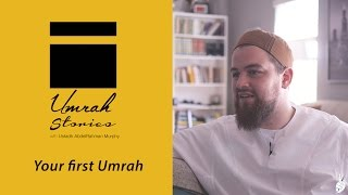 Your First Umrah - Umrah Stories