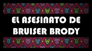EL ASESINATO DE BRUISER BRODY || Más allá del Encordado