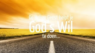 De Heilige Geest helpt je God's Wil te doen
