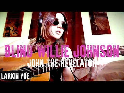 Larkin Poe  Blind Willie Johnson Cover