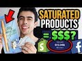 Shopify Product Research: Saturated Products | Drop Shipping In 2018