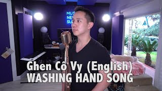 Washing Hand Corona Song (Ghen Cô Vy)  - English Version