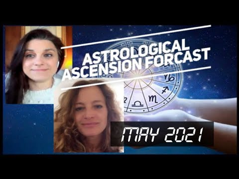 Astrological Ascension Forecast May 2021   rollercoaster   shocks   discernment   warrior willpower