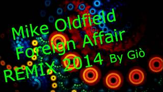 Mike Oldfield Foreign Affair Remix 2014