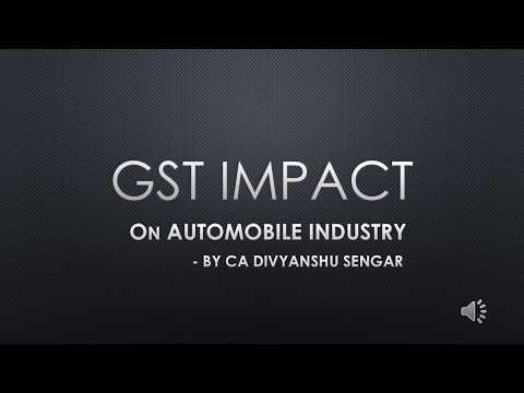 GST IMPACT on AUTOMOBILE INDUSTRY by CA  DIVYANSHU SENGAR *