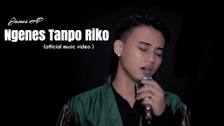 Download James AP - Ngenes Tanpo Riko (Official Music Video) Mp3