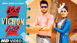 100 Vichon 100 (Full Official Video) Jenny Johal Feat. R Nait | Latest Punjabi Song 2021